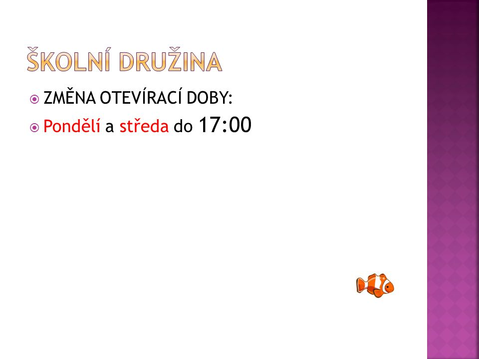  ZMĚNA OTEVÍRACÍ DOBY:  Pondělí a středa do 17:00