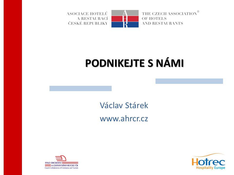 PODNIKEJTE S NÁMI Václav Stárek www.ahrcr.cz