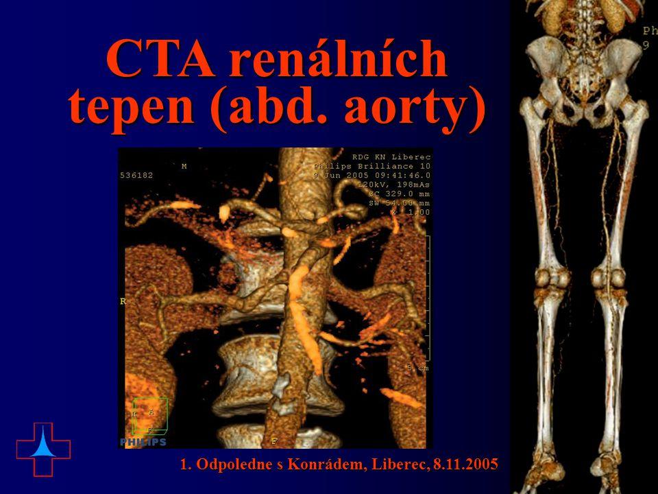 CTA renálních tepen (abd. aorty) 1. Odpoledne s Konrádem, Liberec, 8.11.2005