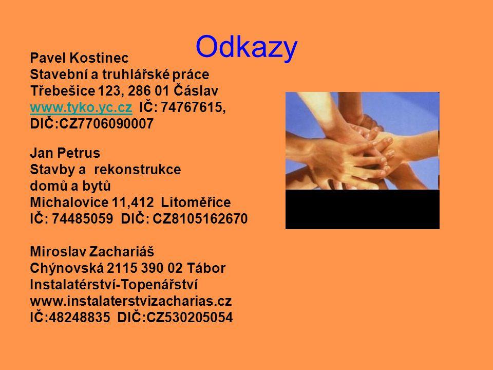 Odkazy Pavel Kostinec Stavební a truhlářské práce Třebešice 123, 286 01 Čáslav www.tyko.yc.czwww.tyko.yc.cz IČ: 74767615, DIČ:CZ7706090007 Jan Petrus
