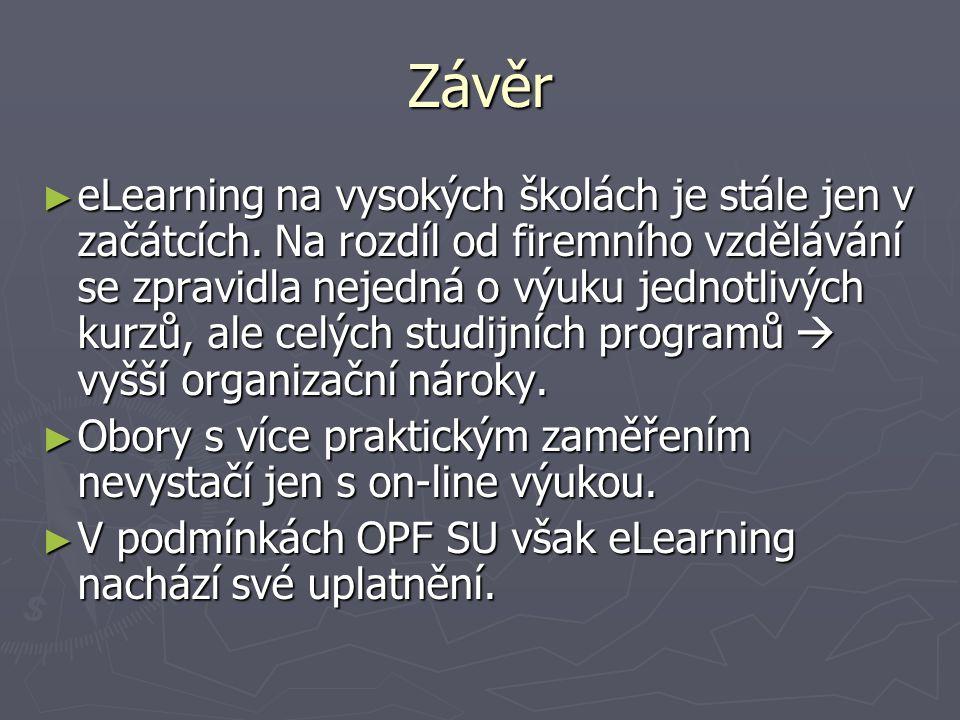 Odkazy ► Moodle na OPF http://elearning.opf.slu.cz ► Web OPF http://www.opf.slu.cz