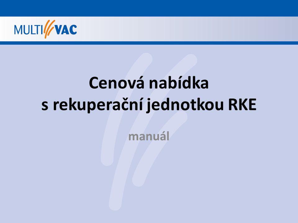 Cenová nabídka s rekuperační jednotkou RKE manuál