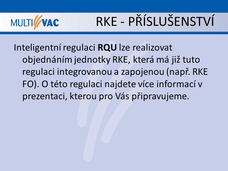 RKE - PŘÍSLUŠENSTVÍ Inteligentní regulaci RQU lze realizovat objednáním jednotky RKE, která má již tuto regulaci integrovanou a zapojenou (např. RKE F