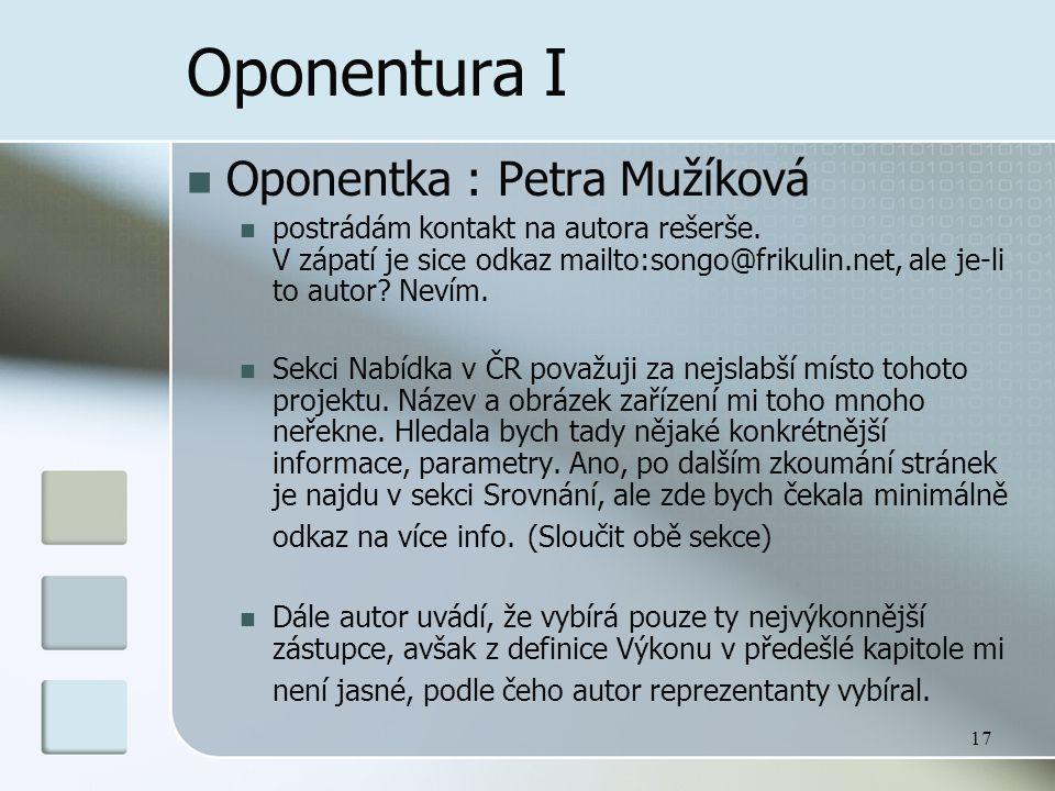 17 Oponentura I  Oponentka : Petra Mužíková  postrádám kontakt na autora rešerše. V zápatí je sice odkaz mailto:songo@frikulin.net, ale je-li to aut