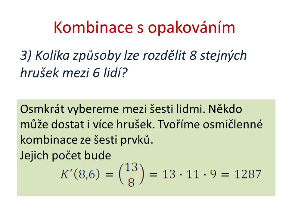 Kombinace s opakováním 3) Kolika způsoby lze rozdělit 8 stejných hrušek mezi 6 lidí.