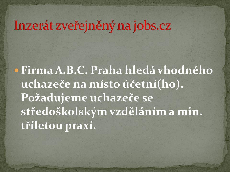  Firma A.B.C. Praha hledá vhodného uchazeče na místo účetní(ho).