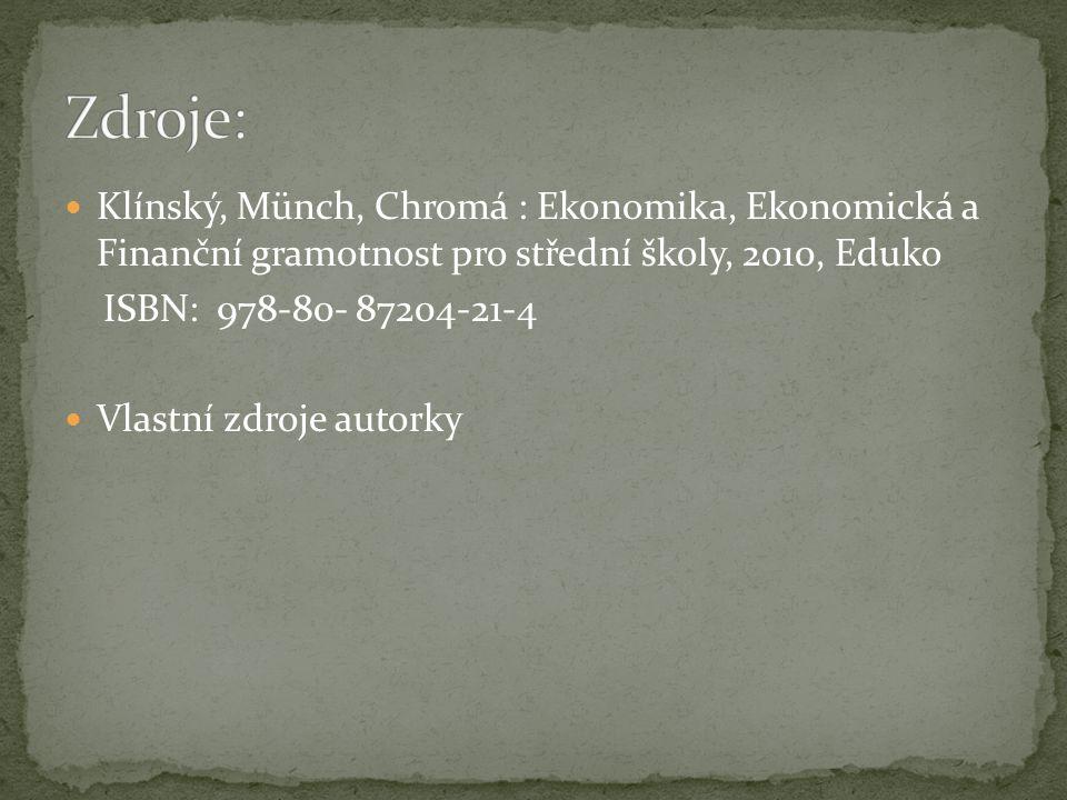  Klínský, Münch, Chromá : Ekonomika, Ekonomická a Finanční gramotnost pro střední školy, 2010, Eduko ISBN: 978-80- 87204-21-4  Vlastní zdroje autorky