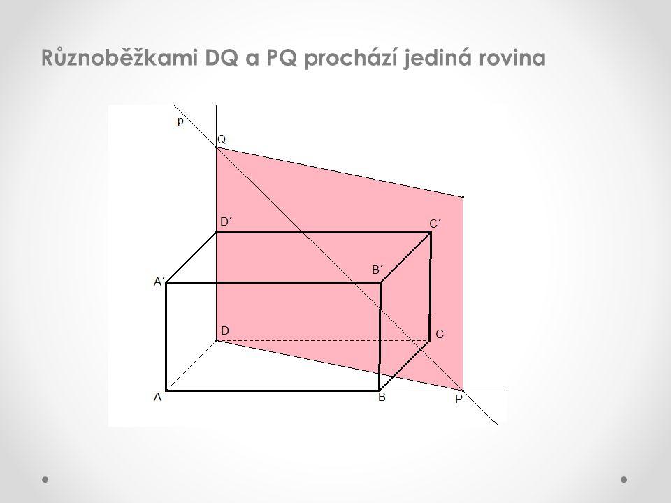 Různoběžkami DQ a PQ prochází jediná rovina