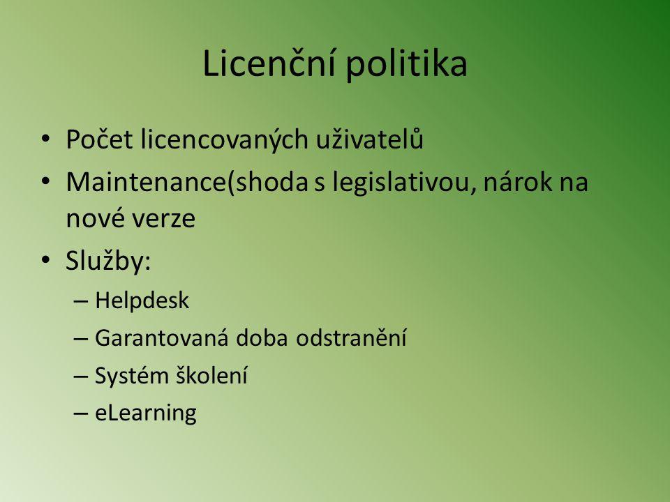 Licenční politika • Počet licencovaných uživatelů • Maintenance(shoda s legislativou, nárok na nové verze • Služby: – Helpdesk – Garantovaná doba odstranění – Systém školení – eLearning