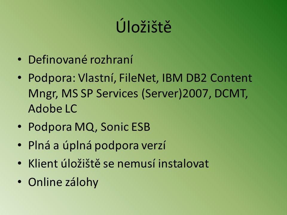 Úložiště • Definované rozhraní • Podpora: Vlastní, FileNet, IBM DB2 Content Mngr, MS SP Services (Server)2007, DCMT, Adobe LC • Podpora MQ, Sonic ESB • Plná a úplná podpora verzí • Klient úložiště se nemusí instalovat • Online zálohy