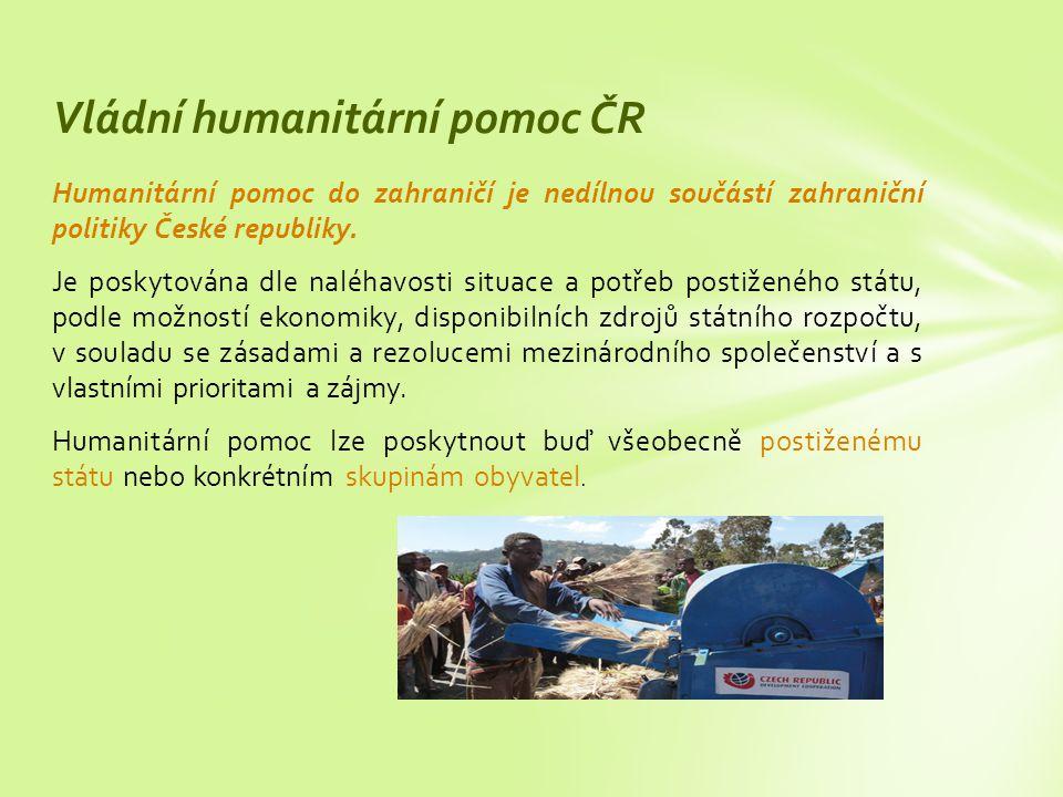 Humanitární pomoc do zahraničí je nedílnou součástí zahraniční politiky České republiky.