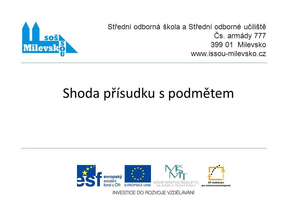 Shoda přísudku s podmětem Střední odborná škola a Střední odborné učiliště Čs.
