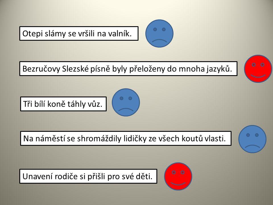 Otepi slámy se vršili na valník. Bezručovy Slezské písně byly přeloženy do mnoha jazyků. Tři bílí koně táhly vůz. Na náměstí se shromáždily lidičky ze