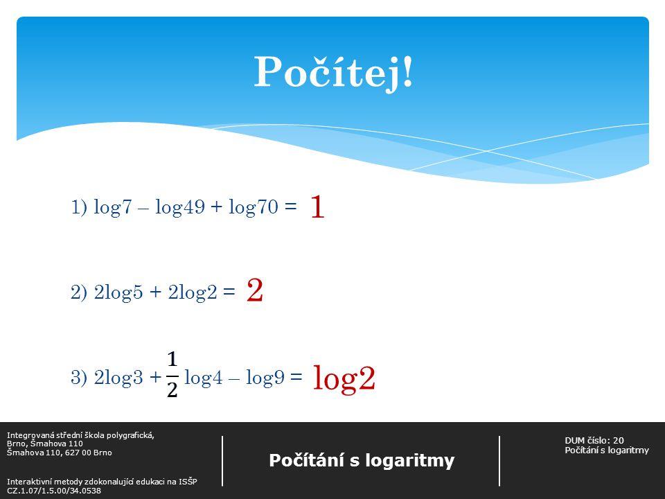 Převod logaritmů s různými základy log a x = např.