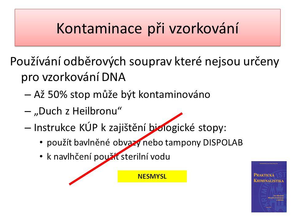 """Kontaminace při vzorkování Používání odběrových souprav které nejsou určeny pro vzorkování DNA – Až 50% stop může být kontaminováno – """"Duch z Heilbron"""