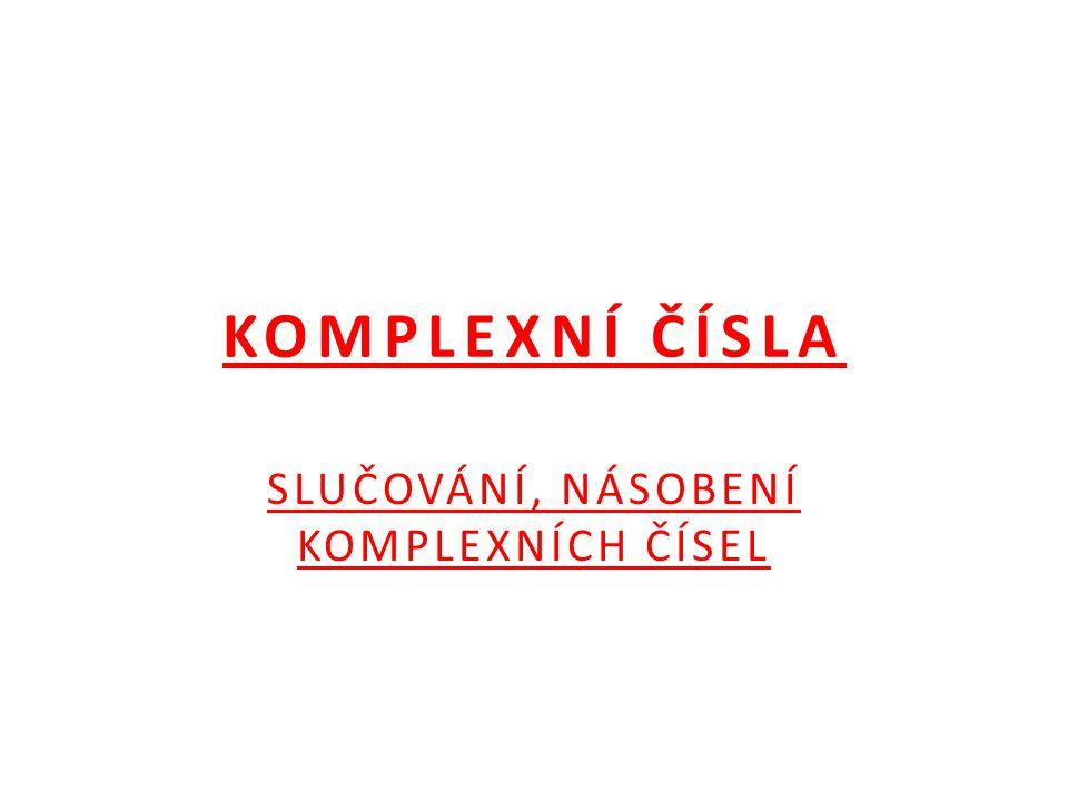 SLUČOVÁNÍ KOMPLEX.