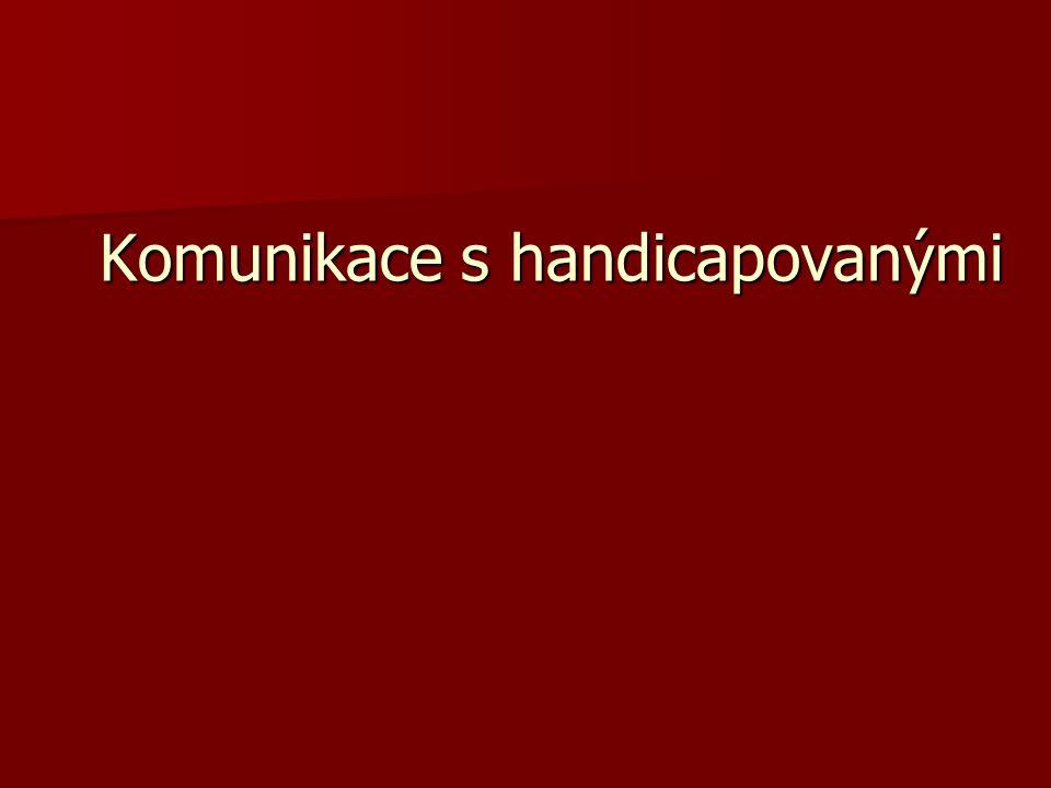 Komunikace s neslyšícími  zřetelná artikulace  dobré osvětlení obličeje –pozor na vousy, ruku před ústy – brání odezírání  pomalejší tempo řeči  jednoduché věty –nedostatečně vyvinutý, velmi konkrétní pojmový aparát  otázky  důraz na neverbální komunikaci –svoji i pacienta  trpělivost  možnost oddechu  pochválení pacienta