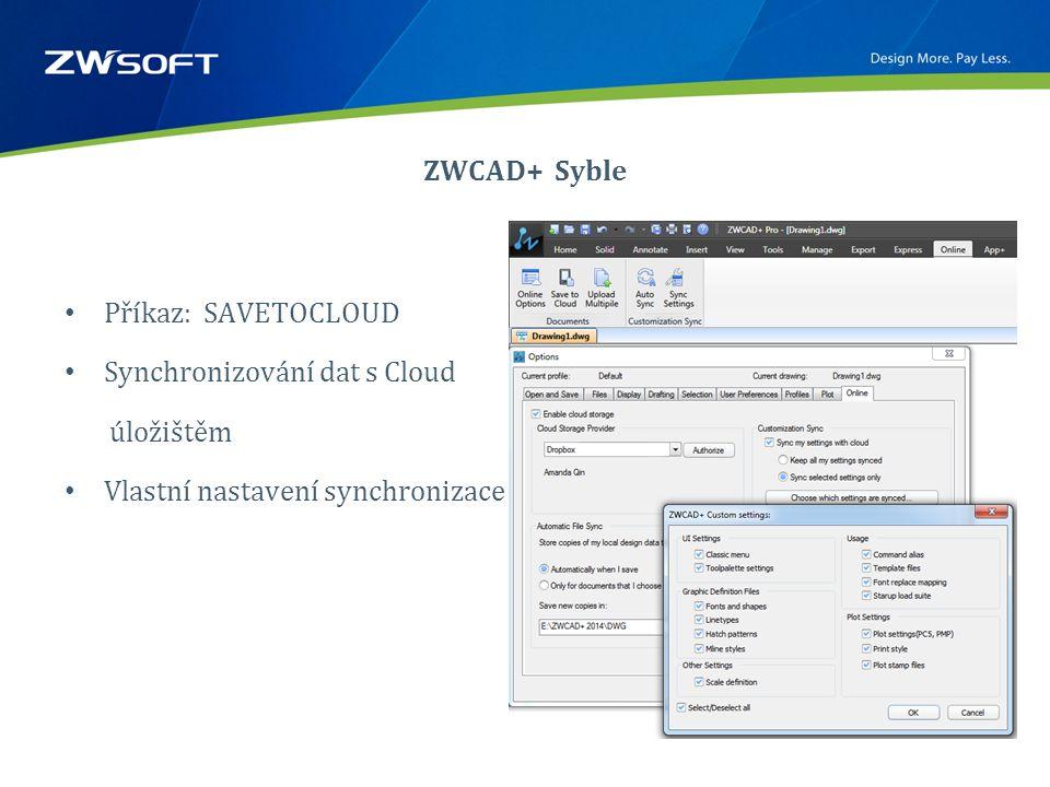 ZWCAD+ Syble • Příkaz: SAVETOCLOUD • Synchronizování dat s Cloud úložištěm • Vlastní nastavení synchronizace
