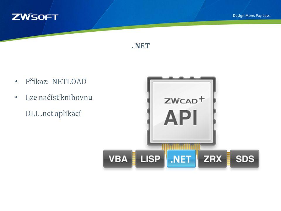 . NET • Příkaz: NETLOAD • Lze načíst knihovnu DLL.net aplikací