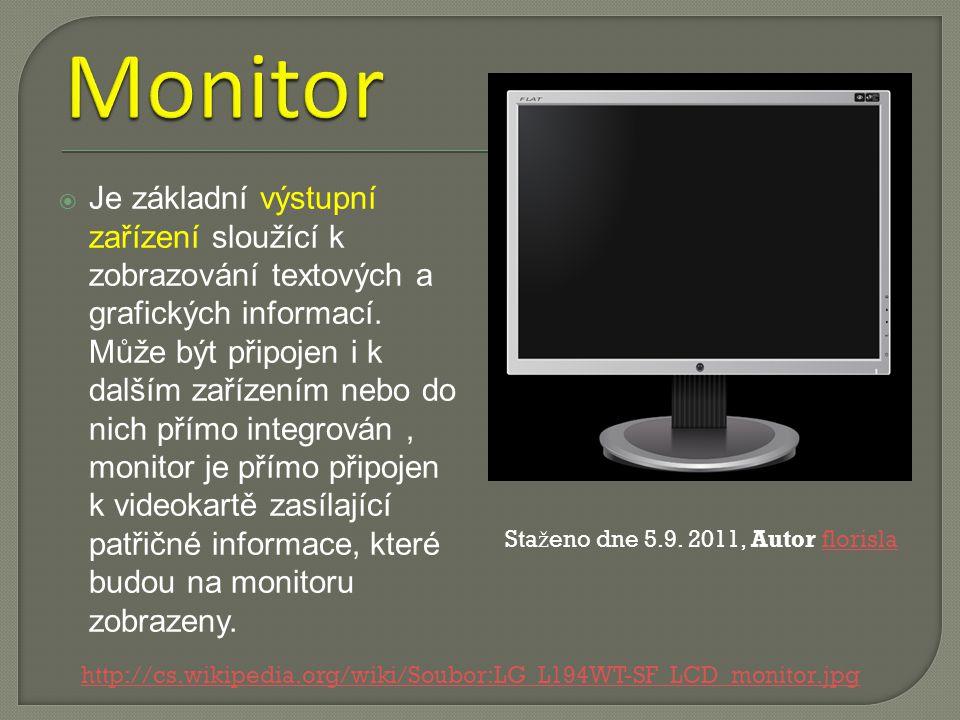  Je základní výstupní zařízení sloužící k zobrazování textových a grafických informací.
