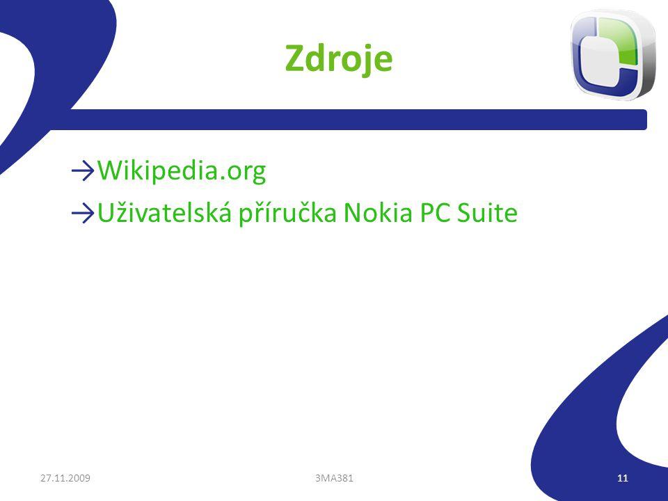 Zdroje →Wikipedia.org →Uživatelská příručka Nokia PC Suite 27.11.20093MA38111