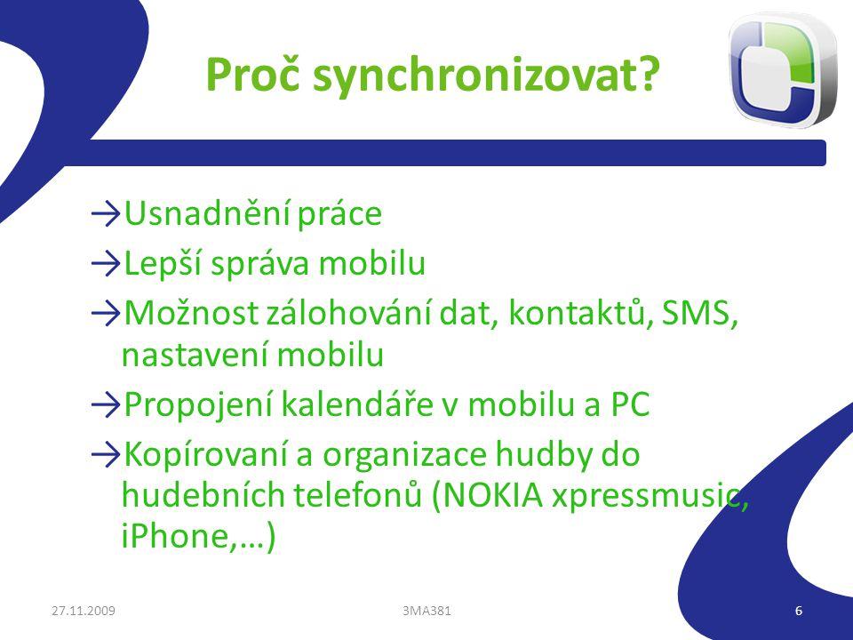 Proč synchronizovat? →Usnadnění práce →Lepší správa mobilu →Možnost zálohování dat, kontaktů, SMS, nastavení mobilu →Propojení kalendáře v mobilu a PC