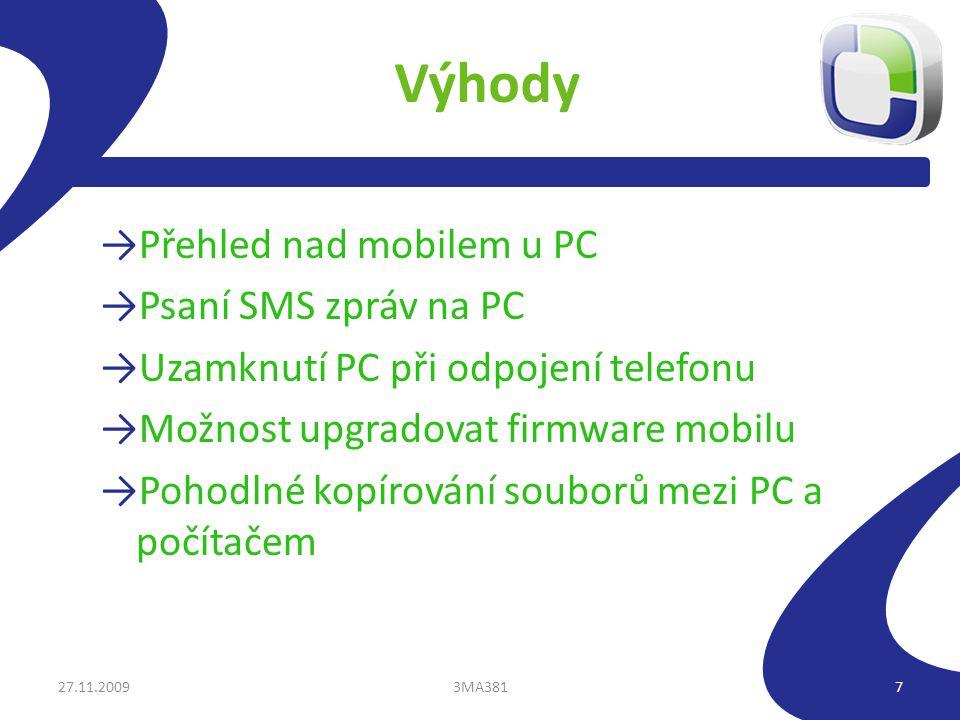 Výhody →Přehled nad mobilem u PC →Psaní SMS zpráv na PC →Uzamknutí PC při odpojení telefonu →Možnost upgradovat firmware mobilu →Pohodlné kopírování s