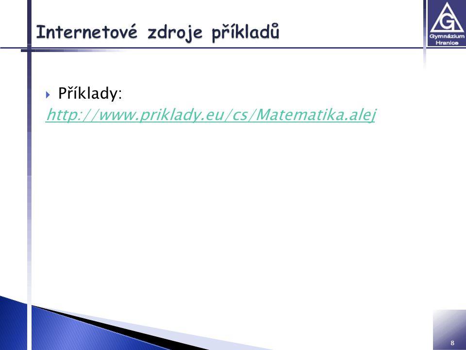 Příklady: http://www.priklady.eu/cs/Matematika.alej 8