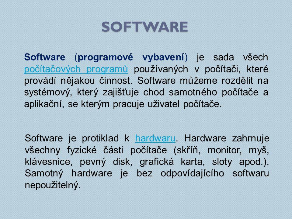 ROZDĚLENÍ SOFTWARU SystémovýAplikační umožňuje efektivní používání počítače umožňuje uživateli vykonávat nějakou činnost Speciální programové vybavení, které umožňuje uživateli pracovat s počítačem, ovládat ho spouštět aplikace apod.