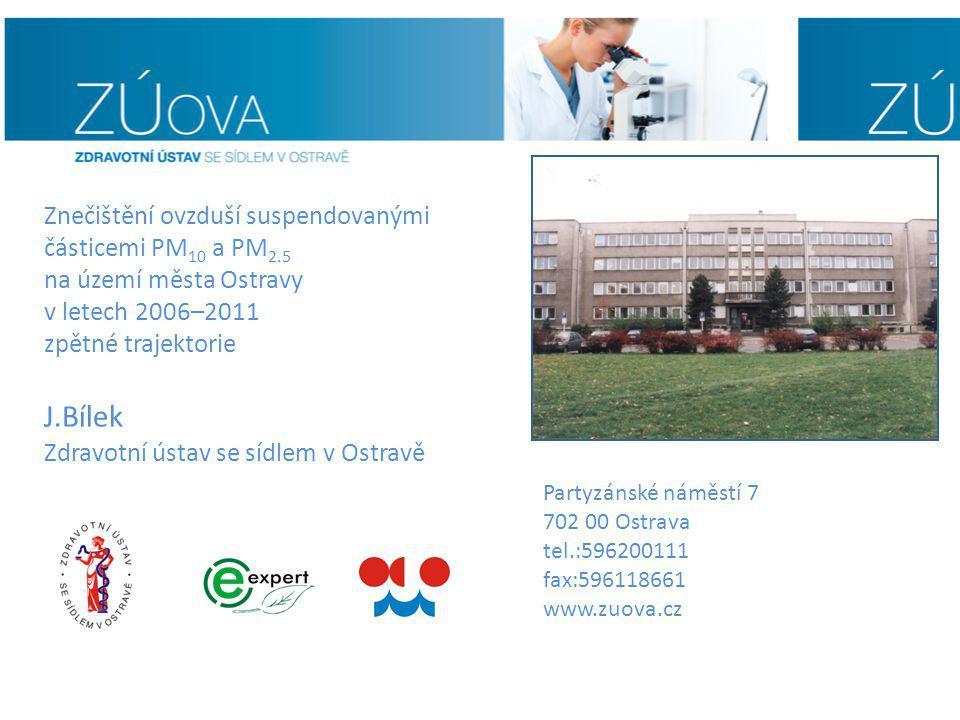 Partyzánské náměstí 7 702 00 Ostrava tel.:596200111 fax:596118661 www.zuova.cz Znečištění ovzduší suspendovanými částicemi PM 10 a PM 2.5 na území měs