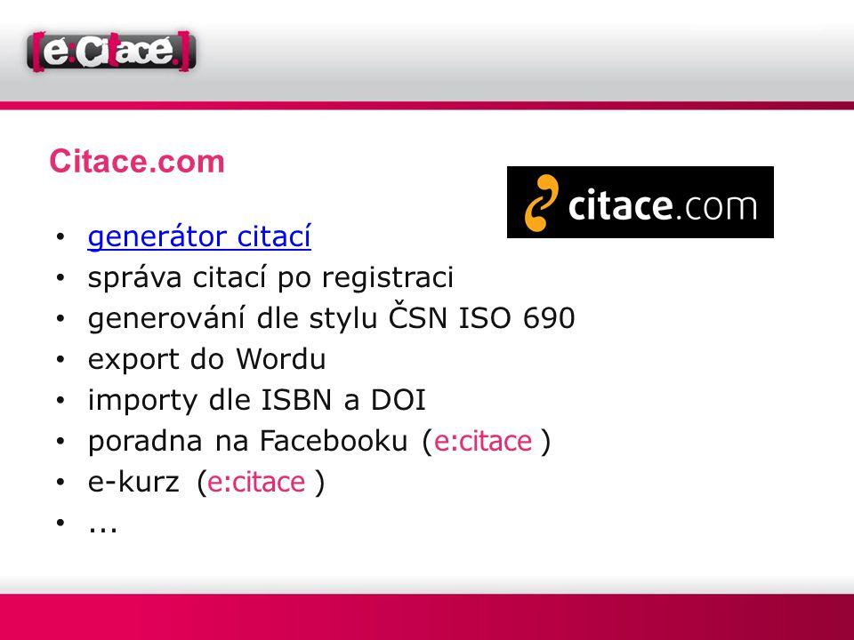 Citace.com • generátor citací generátor citací • správa citací po registraci • generování dle stylu ČSN ISO 690 • export do Wordu • importy dle ISBN a