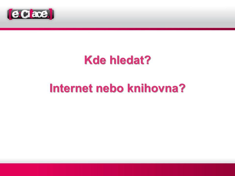 Kde hledat? Internet nebo knihovna?