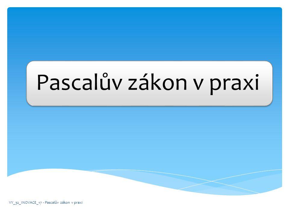 •Pascalův zákon •V předchozích hodinách jsme se seznámili s hydrostatickým tlakem a s ním souvisejícím Pascalovým zákonem.