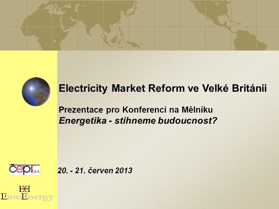 """Reforma trhu s elektřinou ve Velké Británii 2 Úvod  Pořadatelé a partneři projektu konference """"Energetika – stihneme budoucnost? v dostatečném předstihu kontaktovali následující hosty:  Hergen Haye, Department of Energy & Climate Change – oslovil Ing."""