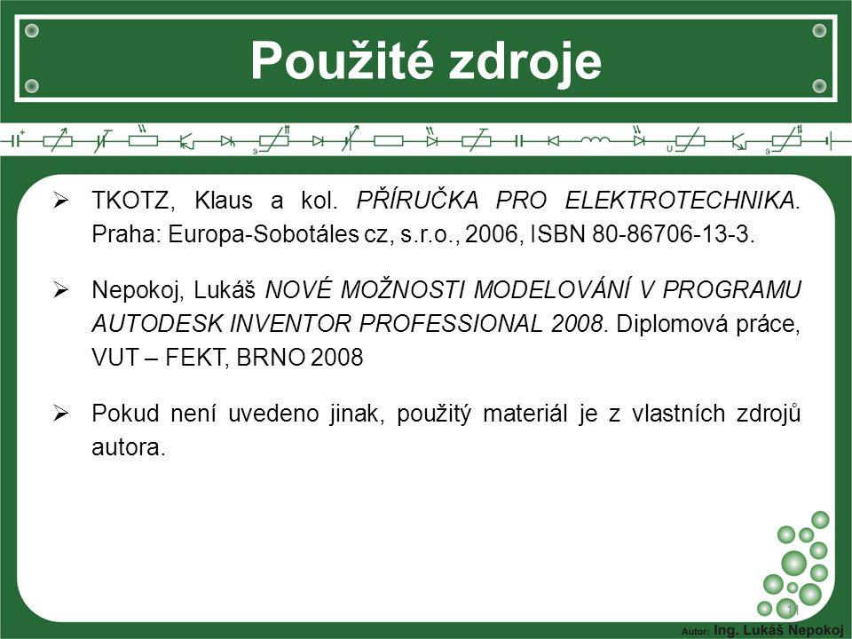  TKOTZ, Klaus a kol. PŘÍRUČKA PRO ELEKTROTECHNIKA. Praha: Europa-Sobotáles cz, s.r.o., 2006, ISBN 80-86706-13-3.  Nepokoj, Lukáš NOVÉ MOŽNOSTI MODEL