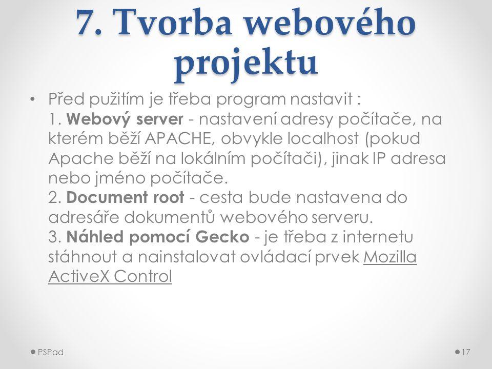7. Tvorba webového projektu • Před pužitím je třeba program nastavit : 1. Webový server - nastavení adresy počítače, na kterém běží APACHE, obvykle lo