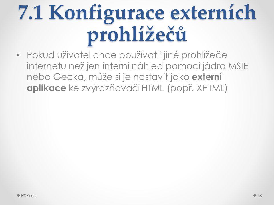 7.1 Konfigurace externích prohlížečů • Pokud uživatel chce používat i jiné prohlížeče internetu než jen interní náhled pomocí jádra MSIE nebo Gecka, m
