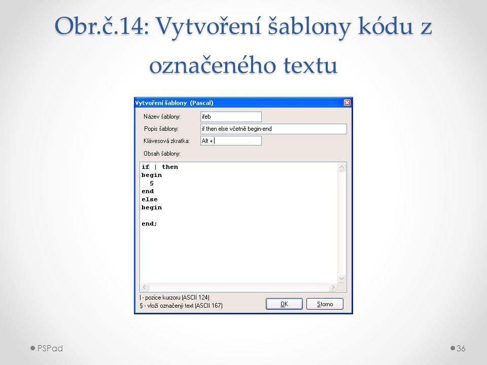 Obr.č.14: Vytvoření šablony kódu z označeného textu PSPad36