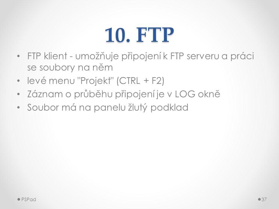 10. FTP • FTP klient - umožňuje připojení k FTP serveru a práci se soubory na něm • levé menu