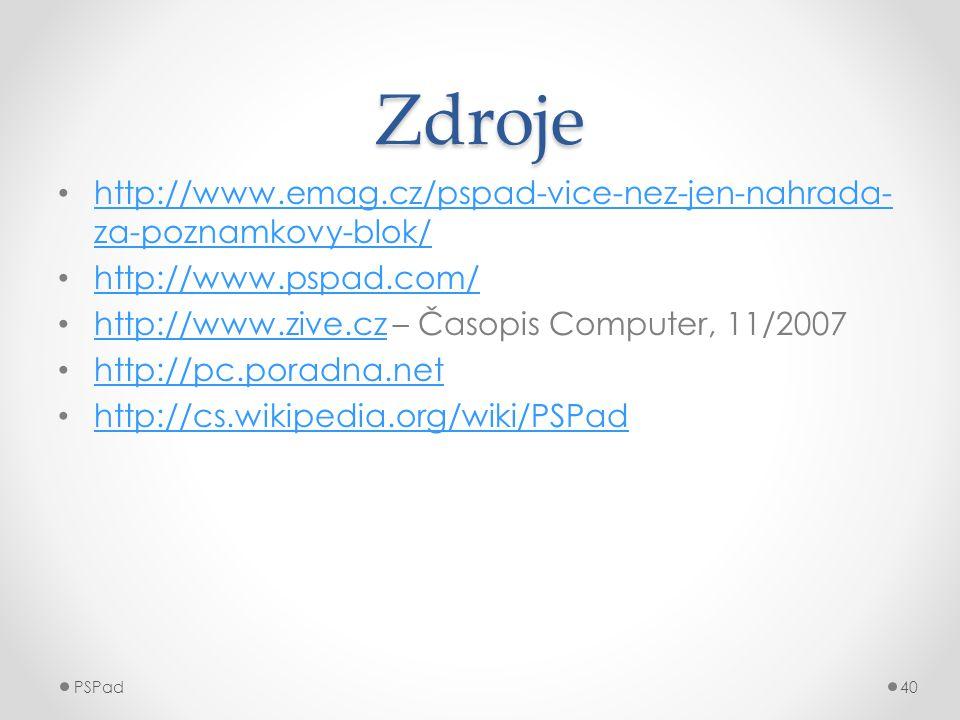 Zdroje • http://www.emag.cz/pspad-vice-nez-jen-nahrada- za-poznamkovy-blok/ http://www.emag.cz/pspad-vice-nez-jen-nahrada- za-poznamkovy-blok/ • http: