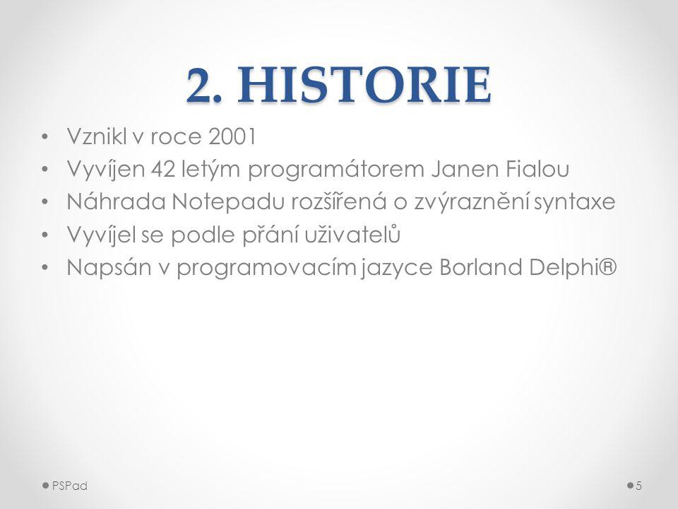 2. HISTORIE • Vznikl v roce 2001 • Vyvíjen 42 letým programátorem Janen Fialou • Náhrada Notepadu rozšířená o zvýraznění syntaxe • Vyvíjel se podle př