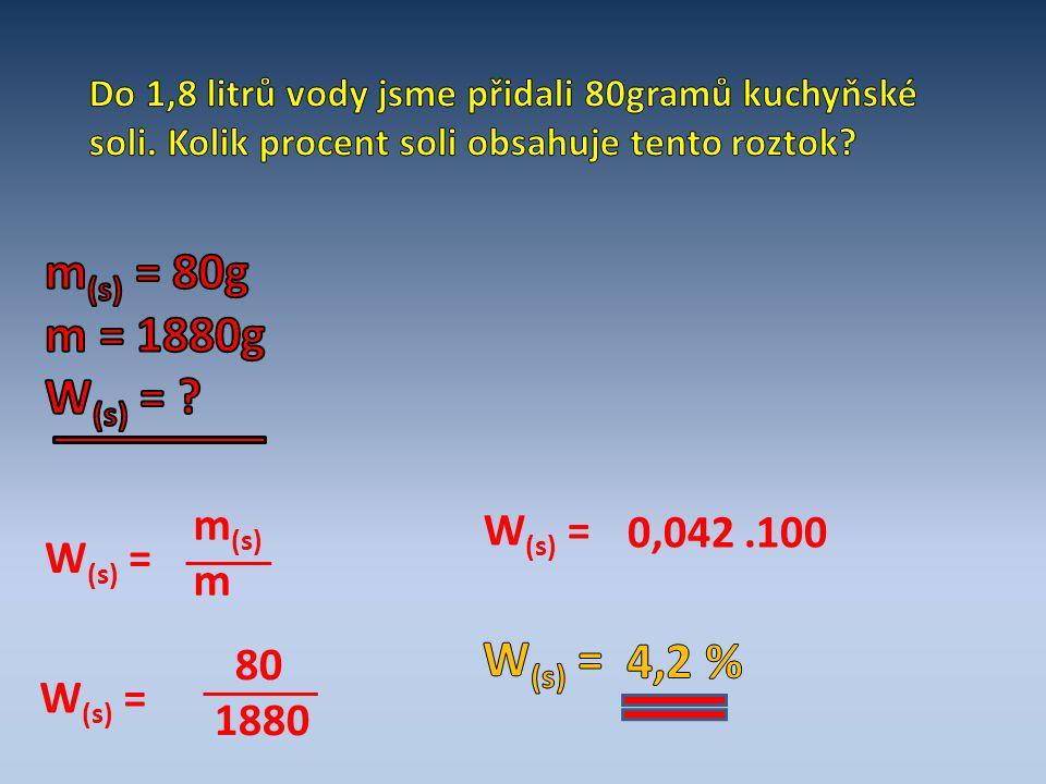 W (s) = m (s) m W (s) = 80 1880 W (s) = 0,042.100