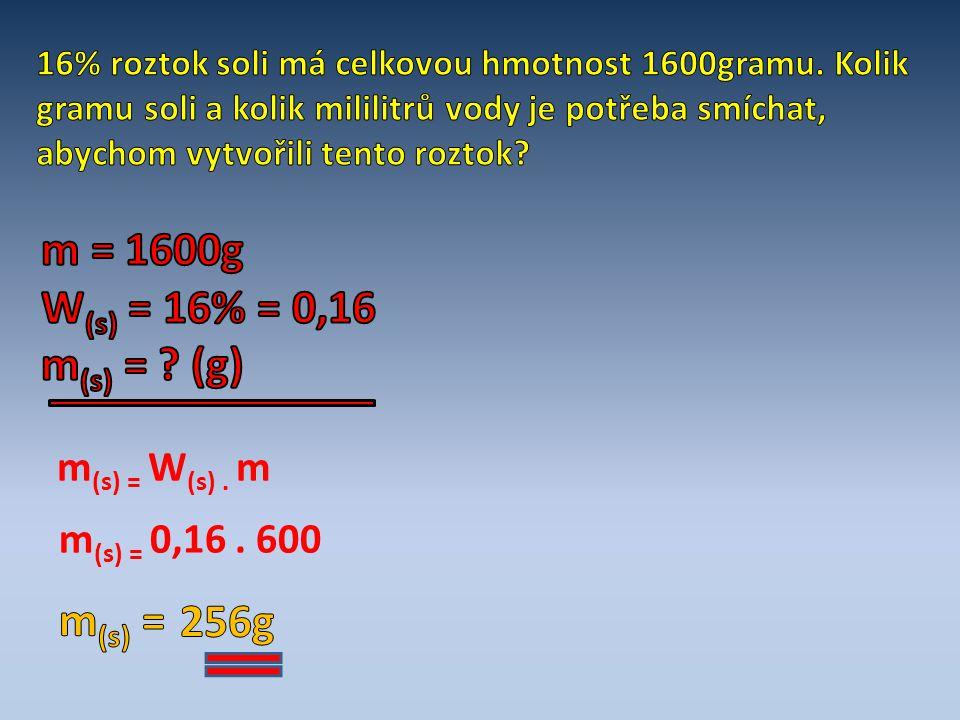 m (s) = W (s). m m (s) = 0,16. 600