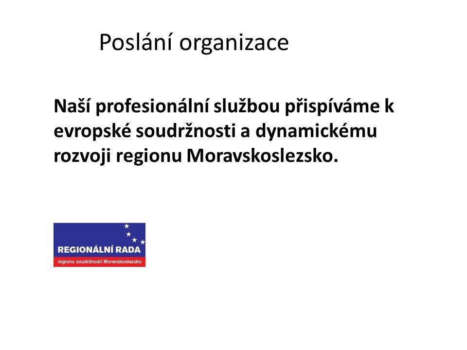 Poslání organizace Naší profesionální službou přispíváme k evropské soudržnosti a dynamickému rozvoji regionu Moravskoslezsko.