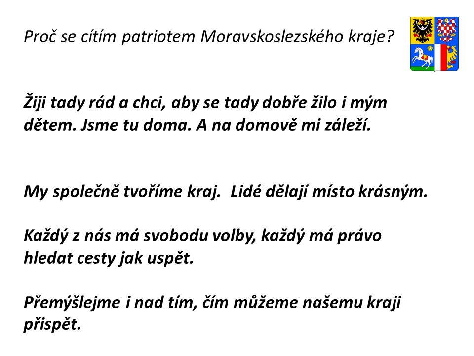 Proč se cítím patriotem Moravskoslezského kraje.