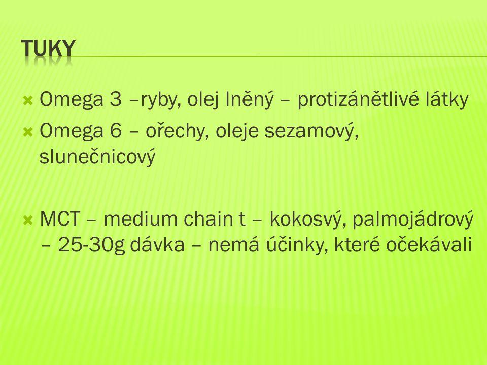  Omega 3 –ryby, olej lněný – protizánětlivé látky  Omega 6 – ořechy, oleje sezamový, slunečnicový  MCT – medium chain t – kokosvý, palmojádrový – 2
