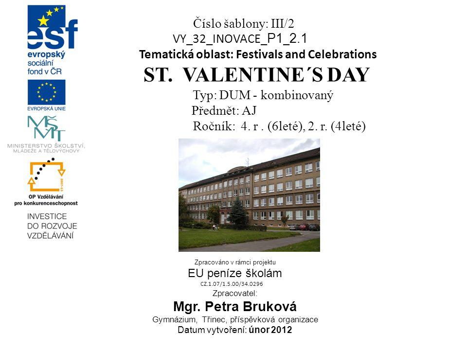 Číslo šablony: III/2 VY_32_INOVACE_ P1 _ 2.1 Tematická oblast: Festivals and Celebrations ST.