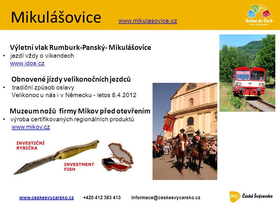 Mikulášovice Výletní vlak Rumburk-Panský- Mikulášovice • jezdí vždy o víkendech www.idos.cz Obnovené jízdy velikonočních jezdců • tradiční způsob osla