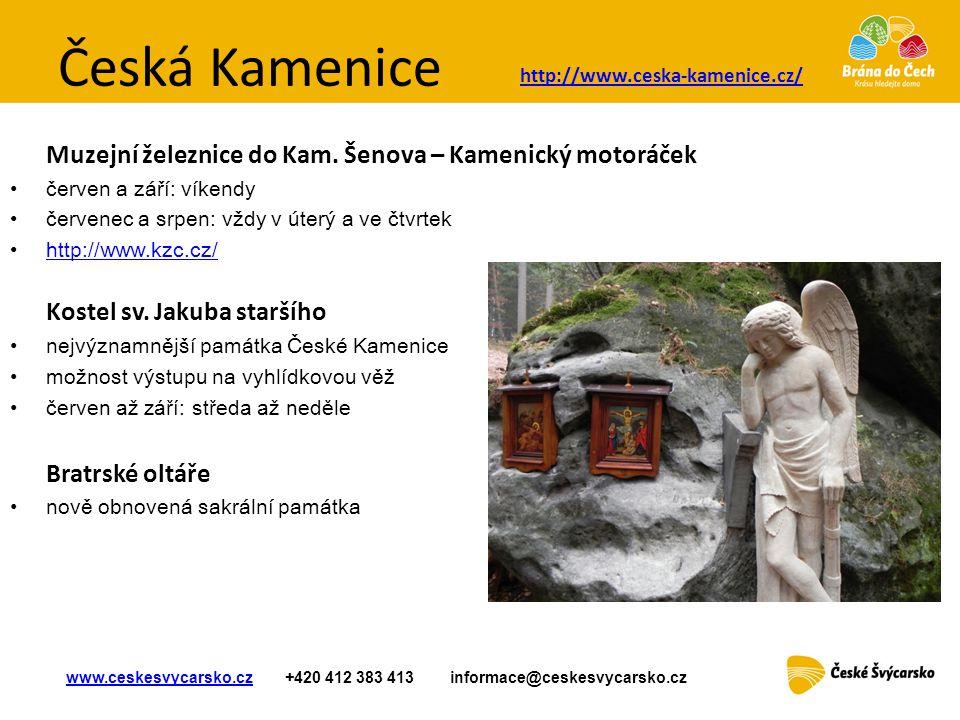 Česká Kamenice Muzejní železnice do Kam. Šenova – Kamenický motoráček • červen a září: víkendy •červenec a srpen: vždy v úterý a ve čtvrtek •http://ww