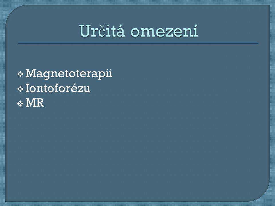  Magnetoterapii  Iontoforézu  MR
